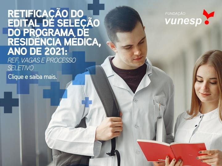 RETIFICAÇÃO DO EDITAL DE SELEÇÃO DO PROGRAMA DE RESIDÊNCIA MÉDICA - ANO DE 2021
