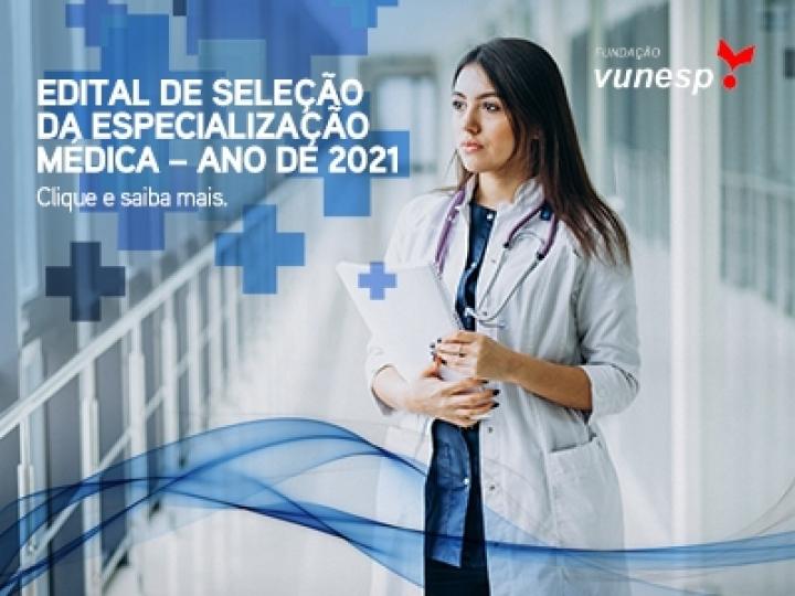 EDITAL DE SELEÇÃO DA ESPECIALIZAÇÃO MÉDICA – ANO DE 2021