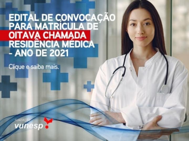 EDITAL DE CONVOCAÇÃO PARA MATRÍCULA DE OITAVA CHAMADA - RESIDÊNCIA MÉDICA - ANO DE 2021