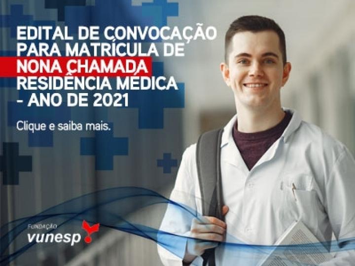 EDITAL DE CONVOCAÇÃO PARA MATRÍCULA DE NONA CHAMADA - RESIDÊNCIA MÉDICA - ANO DE 2021