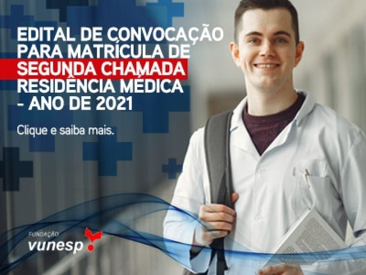 EDITAL DE CONVOCAÇÃO PARA MATRÍCULA DE SEGUNDA CHAMADA - RESIDÊNCIA MÉDICA - ANO DE 2021