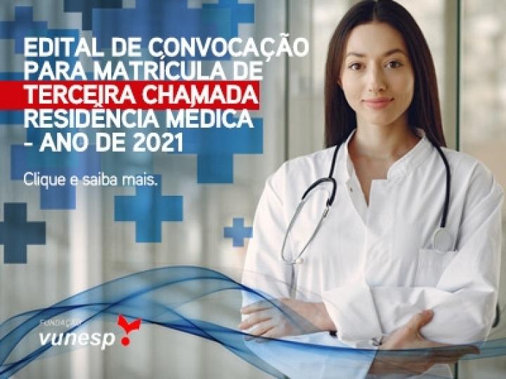EDITAL DE CONVOCAÇÃO PARA MATRÍCULA DE TERCEIRA CHAMADA - RESIDÊNCIA MÉDICA - ANO DE 2021