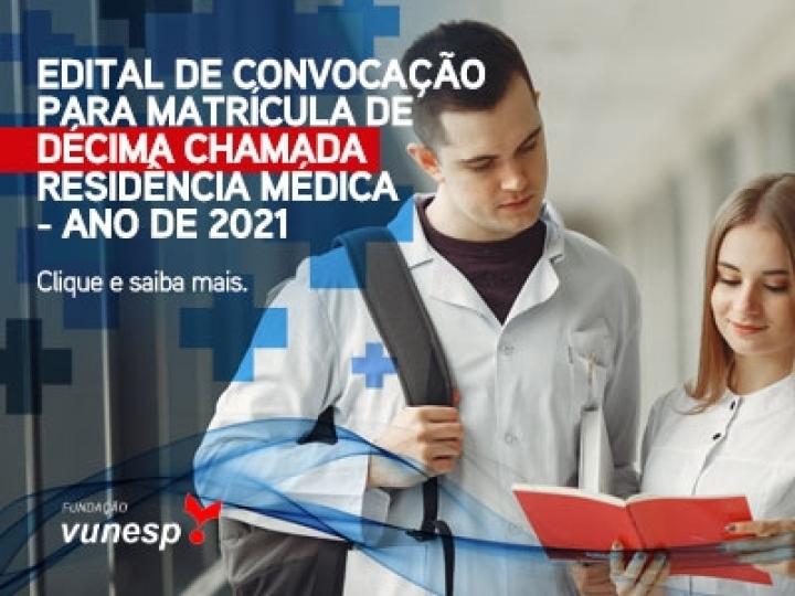 EDITAL DE CONVOCAÇÃO PARA MATRÍCULA DE DÉCIMA CHAMADA - RESIDÊNCIA MÉDICA - ANO DE 2021