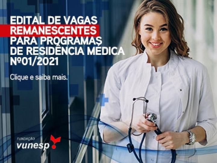 EDITAL DE VAGAS REMANESCENTES PARA PROGRAMAS DE RESIDÊNCIA MÉDICA Nº01/2021