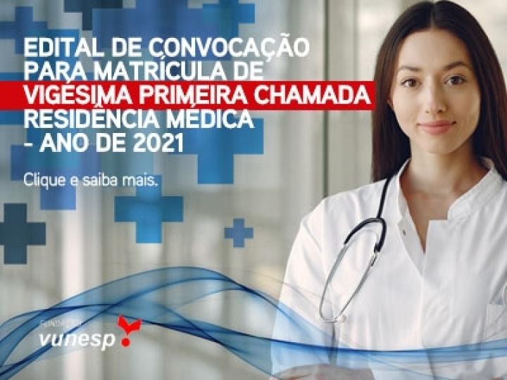 EDITAL DE CONVOCAÇÃO PARA MATRÍCULA DE VIGÉSIMA PRIMEIRA CHAMADA - RESIDÊNCIA MÉDICA - ANO DE 2021