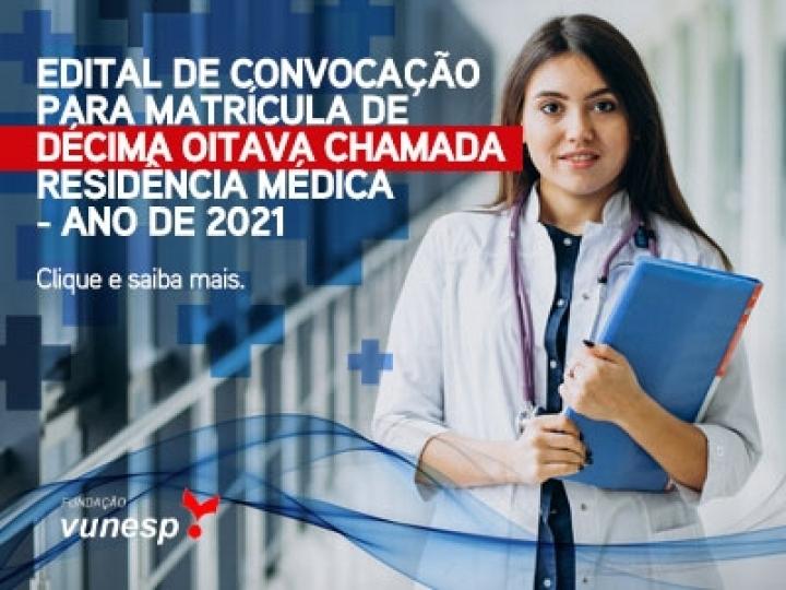EDITAL DE CONVOCAÇÃO PARA MATRÍCULA DE DÉCIMA OITAVA CHAMADA - RESIDÊNCIA MÉDICA - ANO DE 2021