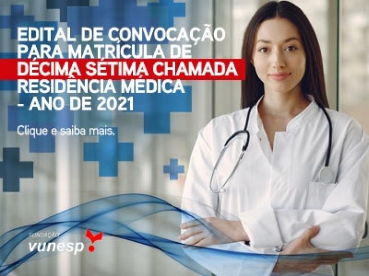 EDITAL DE CONVOCAÇÃO PARA MATRÍCULA DE DÉCIMA SÉTIMA CHAMADA - RESIDÊNCIA MÉDICA - ANO DE 2021
