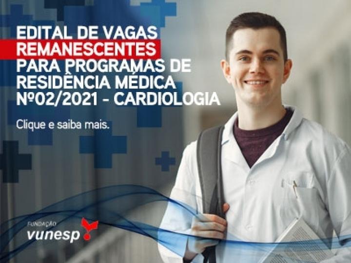 EDITAL DE VAGAS REMANESCENTES PARA PROGRAMAS DE RESIDÊNCIA MÉDICA Nº02/2021
