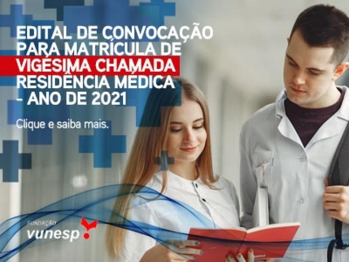 EDITAL DE CONVOCAÇÃO PARA MATRÍCULA DE VIGÉSIMA CHAMADA - RESIDÊNCIA MÉDICA - ANO DE 2021