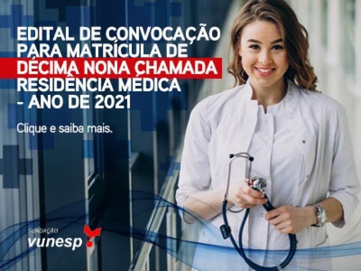 EDITAL DE CONVOCAÇÃO PARA MATRÍCULA DE DÉCIMA NONA CHAMADA - RESIDÊNCIA MÉDICA - ANO DE 2021