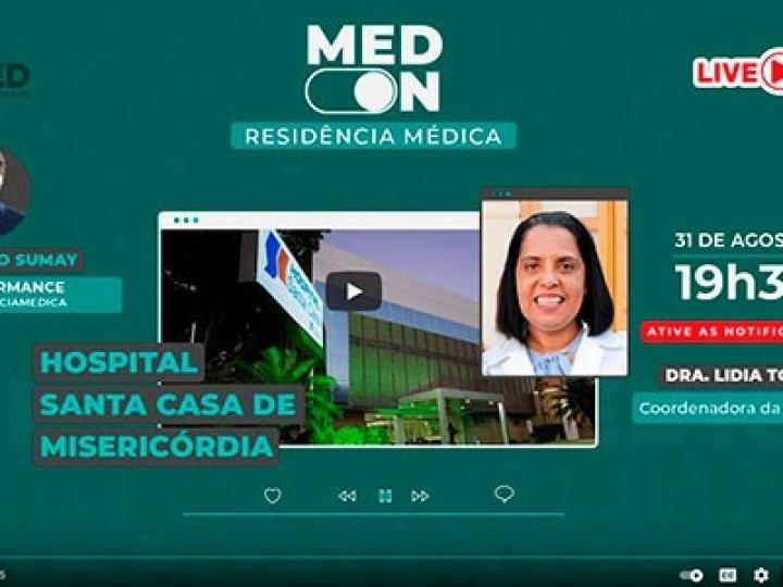 Confira a participação da Santa Casa de Misericórdia na MED.on Residência Médica - com a Dra. Lidia Torres