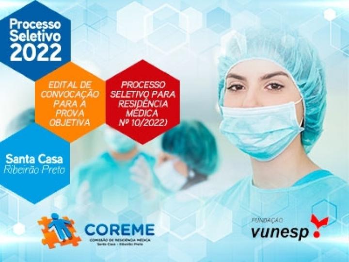 EDITAL DE CONVOCAÇÃO PARA A PROVA OBJETIVA (PROCESSO SELETIVO PARA RESIDÊNCIA MÉDICA Nº 10/2022)